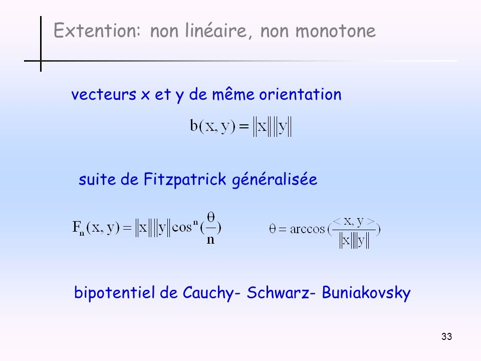 Extention: non linéaire, non monotone
