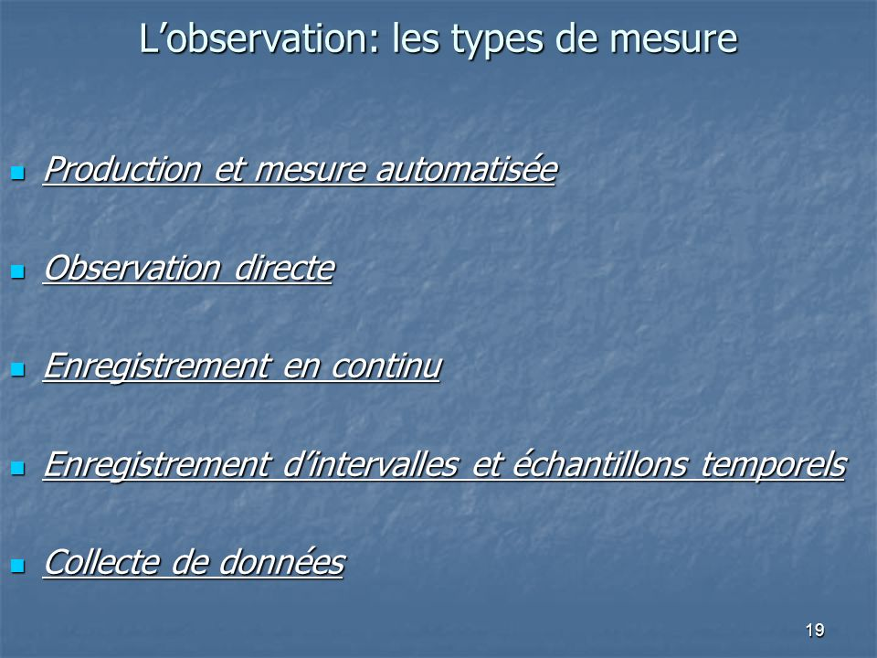 L'observation: les types de mesure
