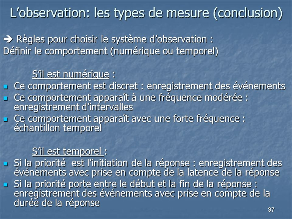 L'observation: les types de mesure (conclusion)