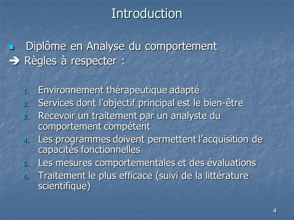Introduction Diplôme en Analyse du comportement  Règles à respecter :