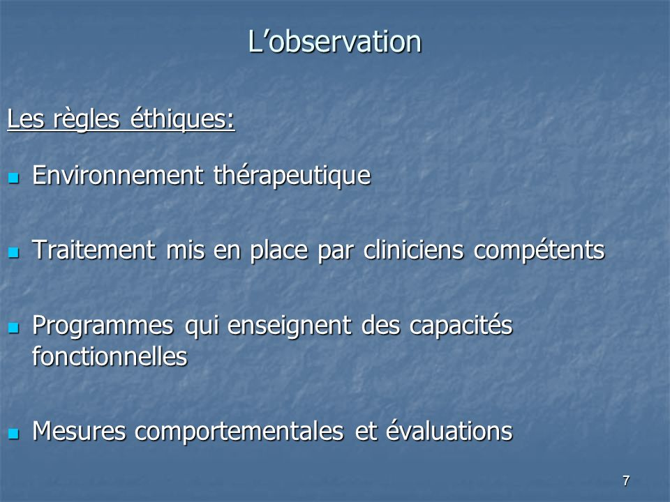 L'observation Les règles éthiques: Environnement thérapeutique