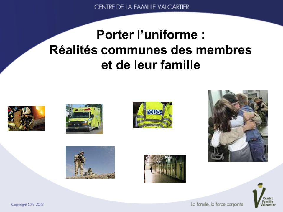 Porter l'uniforme : Réalités communes des membres et de leur famille