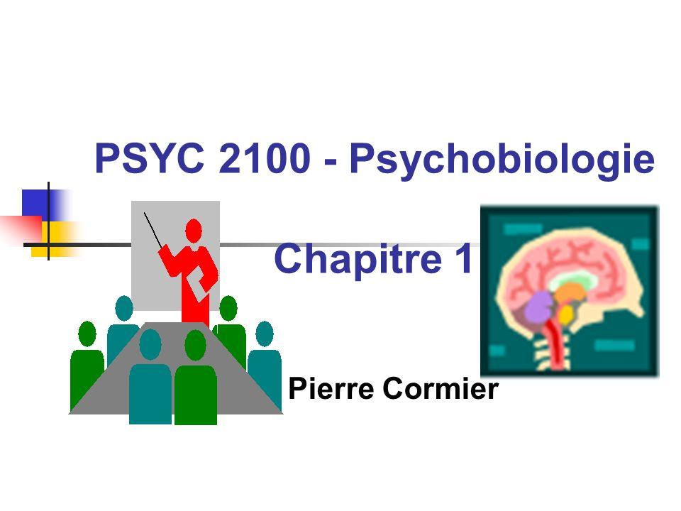 PSYC 2100 - Psychobiologie Chapitre 1