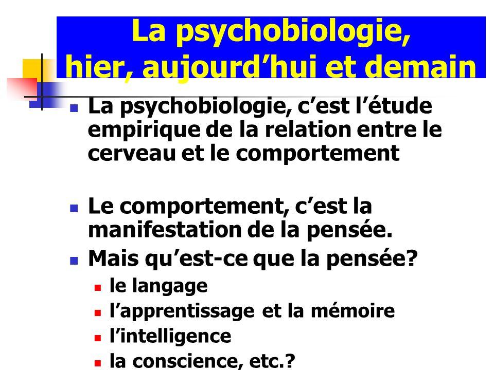 La psychobiologie, hier, aujourd'hui et demain
