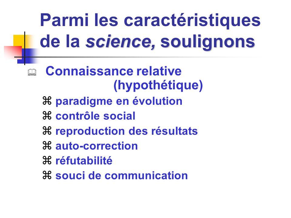 Parmi les caractéristiques de la science, soulignons