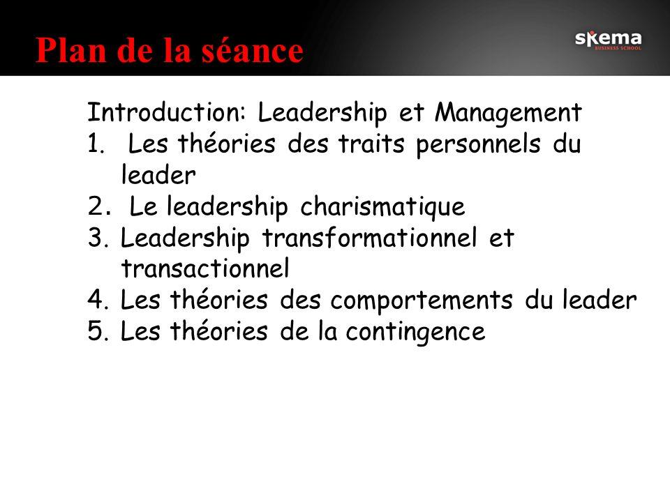 Plan de la séance Les théories des traits personnels du leader