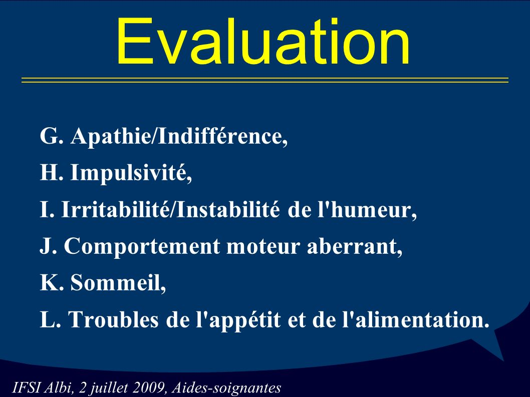 Evaluation G. Apathie/Indifférence, H. Impulsivité,