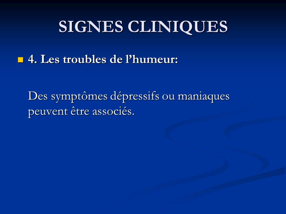 SIGNES CLINIQUES 4. Les troubles de l'humeur: