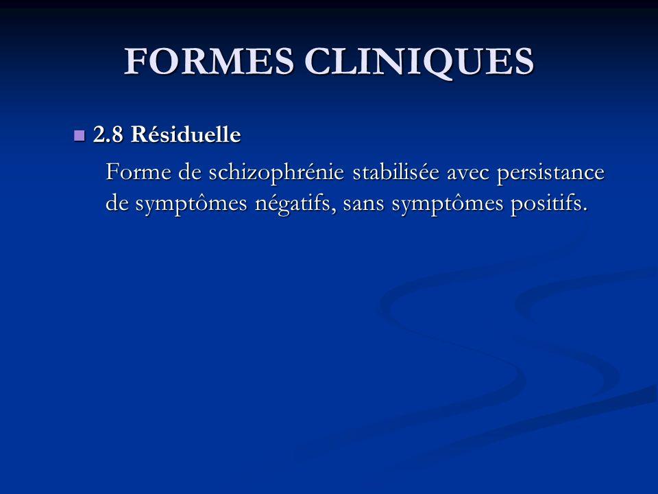 FORMES CLINIQUES 2.8 Résiduelle