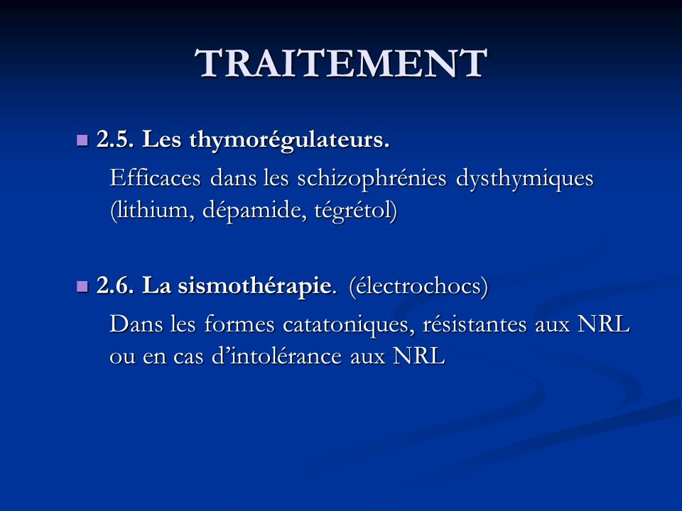 TRAITEMENT 2.5. Les thymorégulateurs.