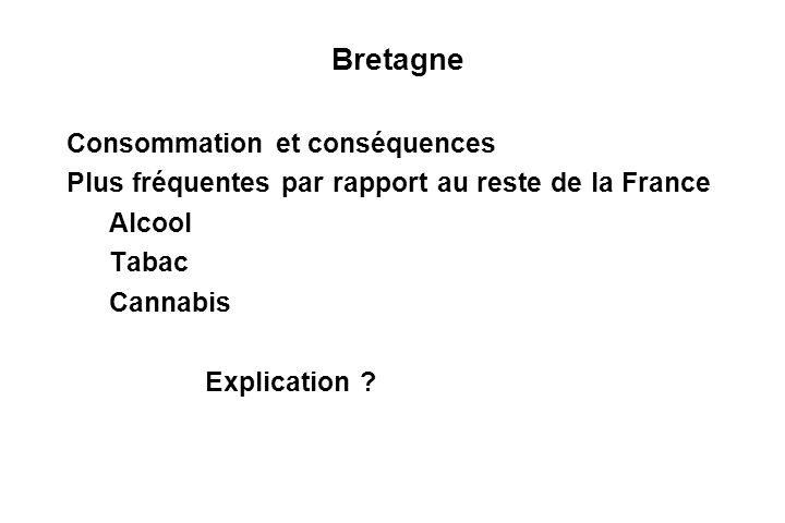 Bretagne Consommation et conséquences