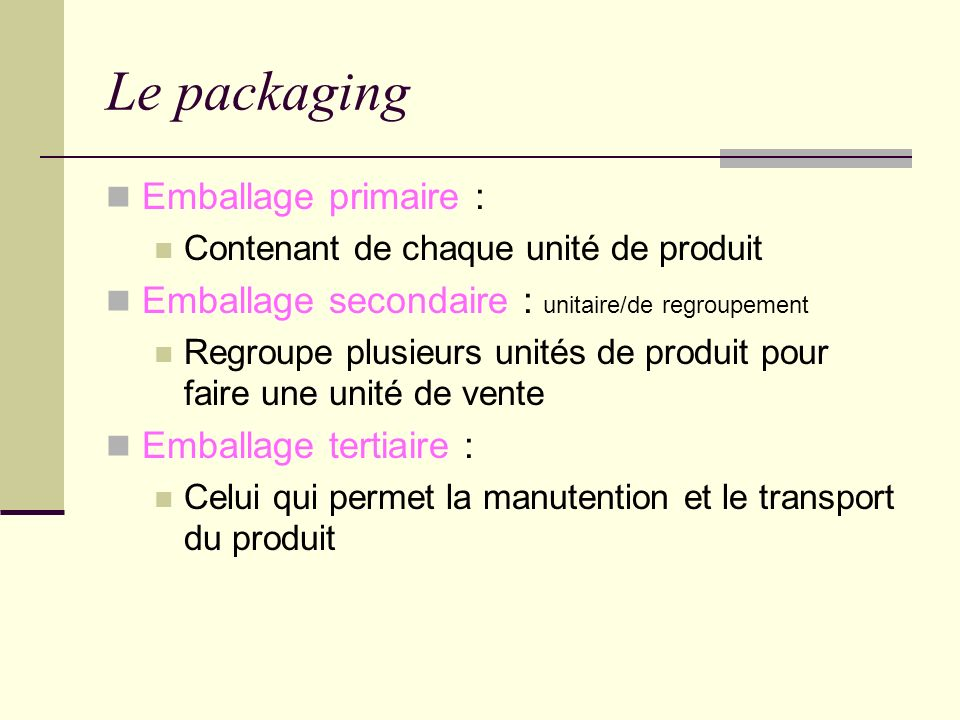 Le packaging Emballage primaire :