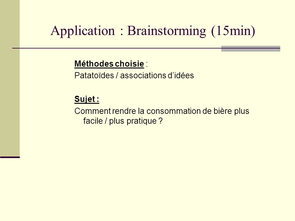 Application : Brainstorming (15min)