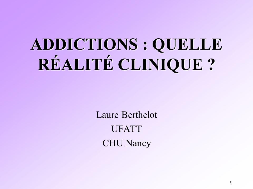ADDICTIONS : QUELLE RÉALITÉ CLINIQUE