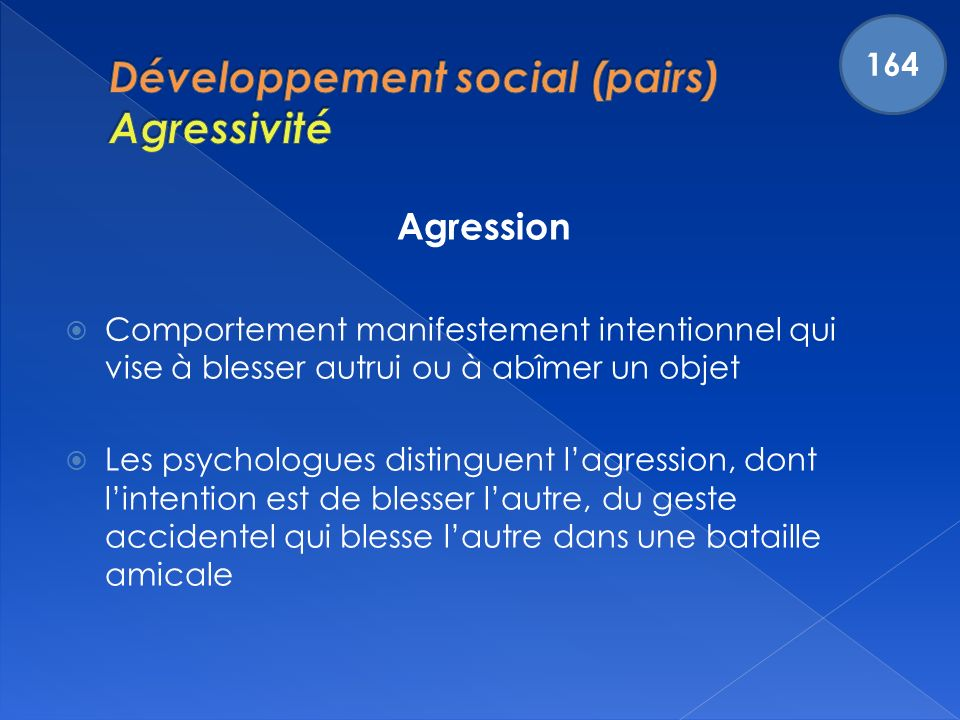 Développement social (pairs) Agressivité