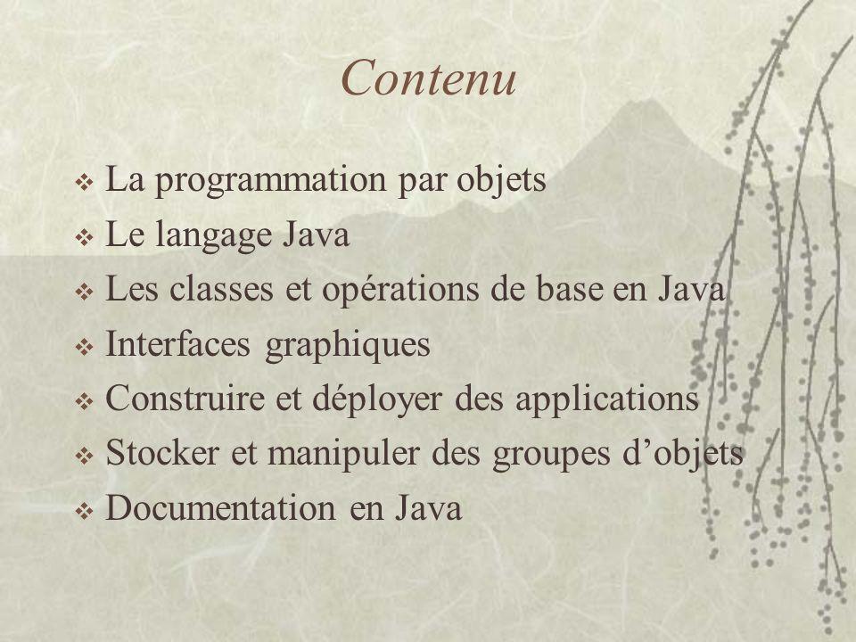 Contenu La programmation par objets Le langage Java