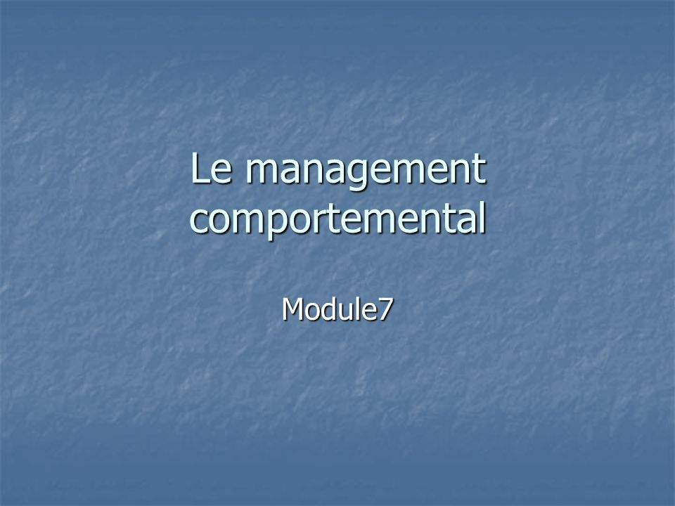 Le management comportemental