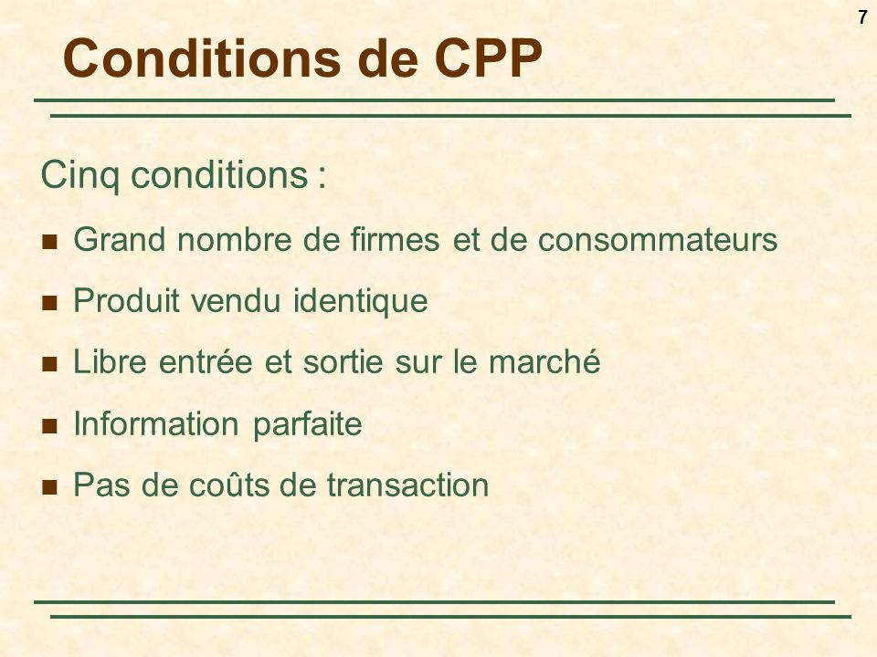 Conditions de CPP Cinq conditions :