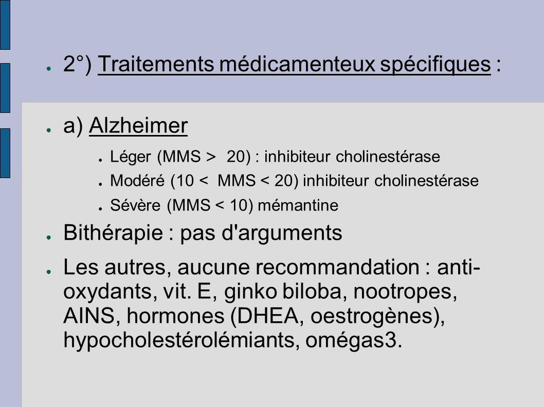 2°) Traitements médicamenteux spécifiques :