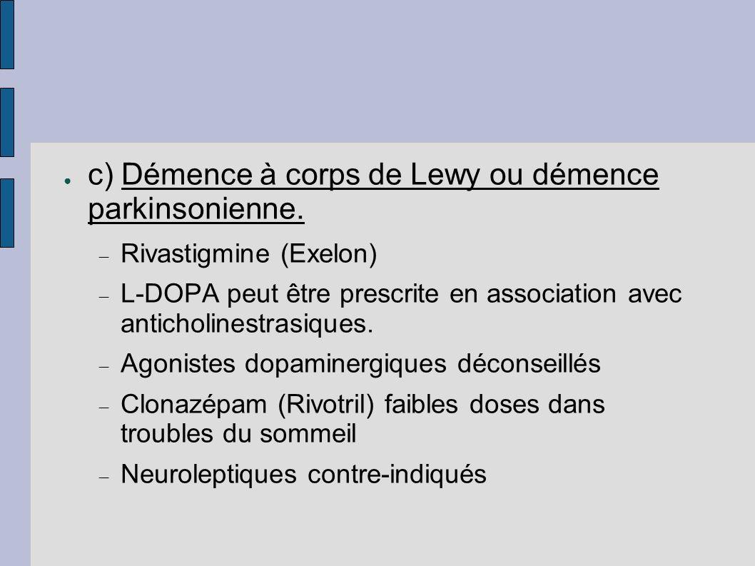 c) Démence à corps de Lewy ou démence parkinsonienne.