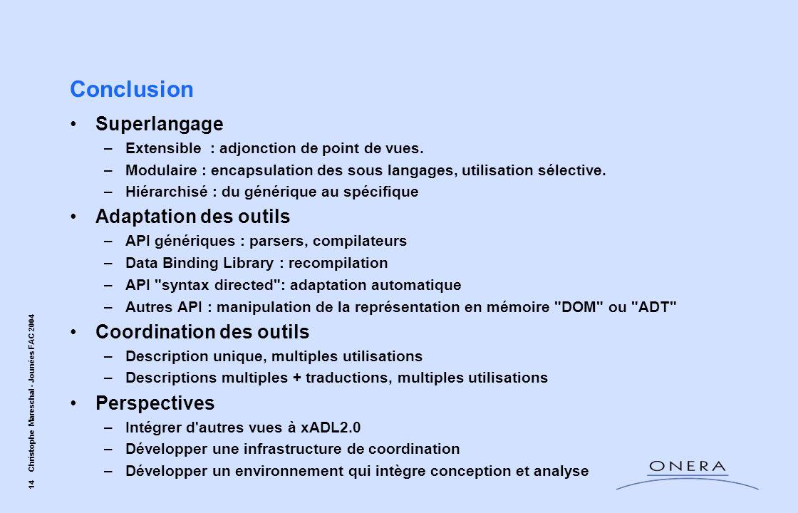 Conclusion Superlangage Adaptation des outils Coordination des outils