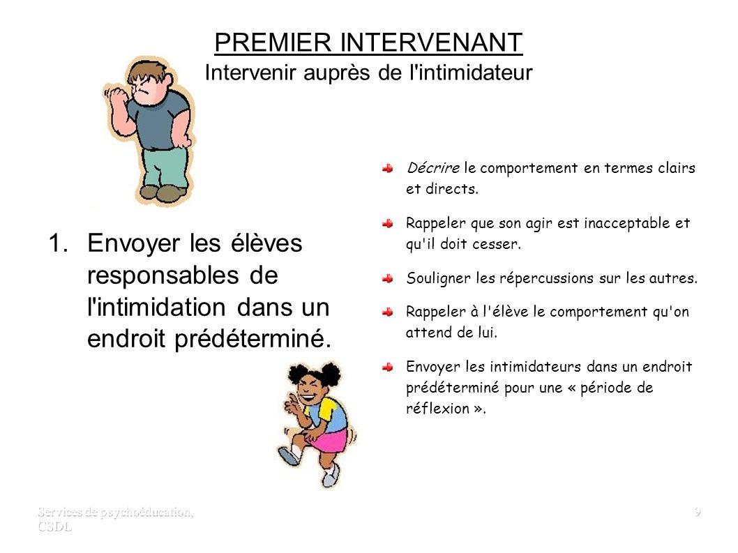 PREMIER INTERVENANT Intervenir auprès de l intimidateur