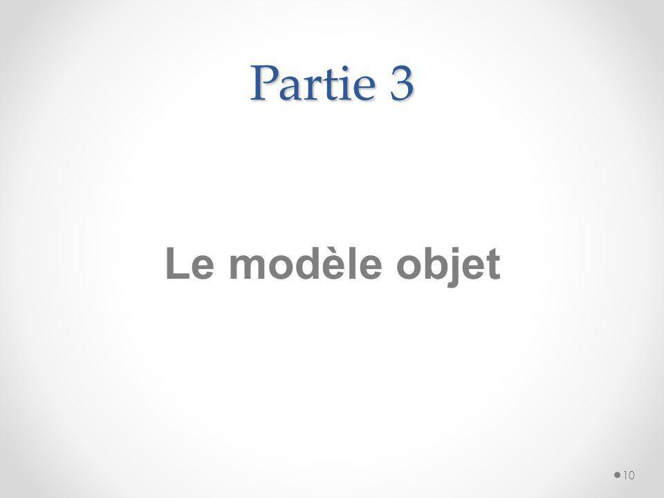 Partie 3 Le modèle objet