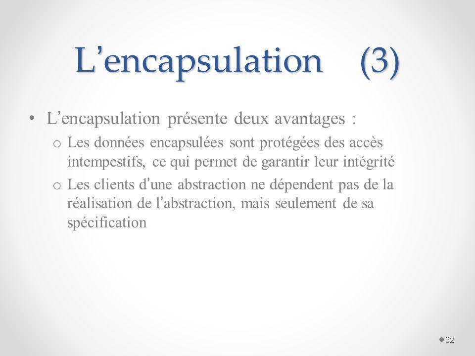 L'encapsulation (3) L'encapsulation présente deux avantages :