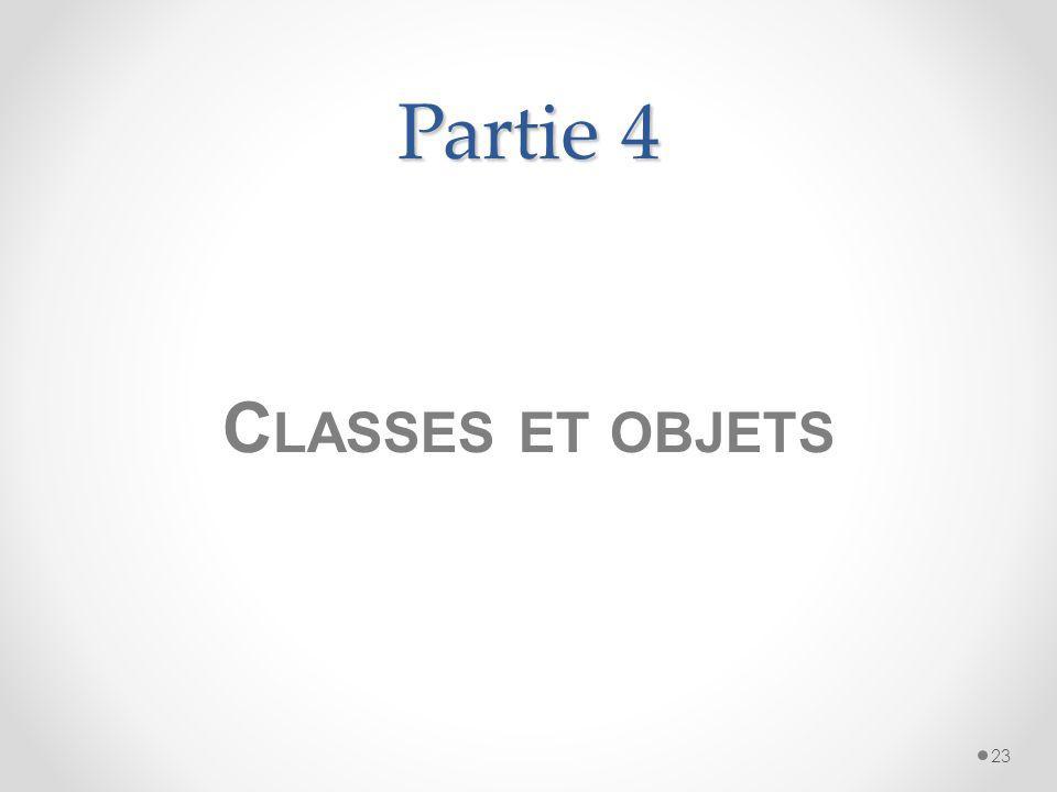 Partie 4 Classes et objets