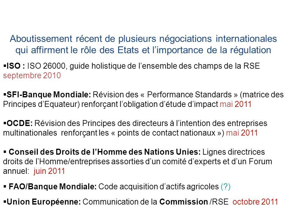 Aboutissement récent de plusieurs négociations internationales qui affirment le rôle des Etats et l'importance de la régulation