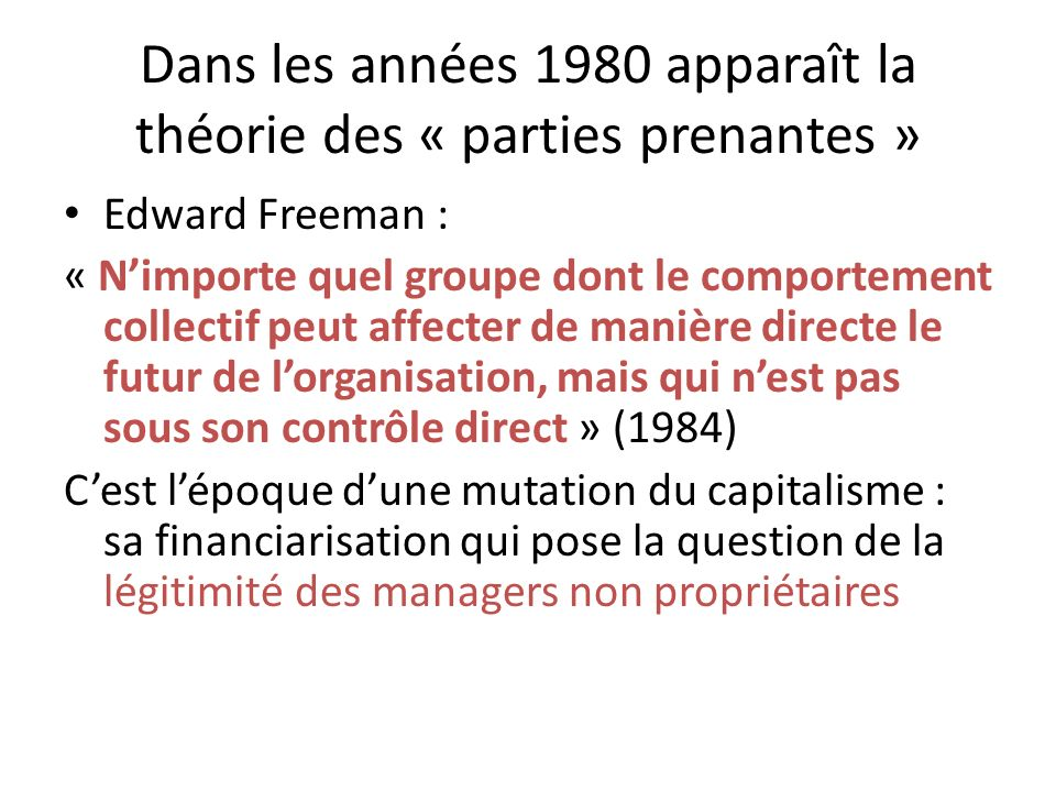 Dans les années 1980 apparaît la théorie des « parties prenantes »