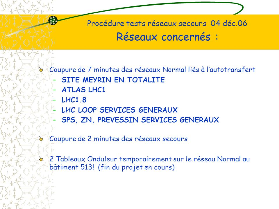 Procédure tests réseaux secours 04 déc.06 Réseaux concernés :