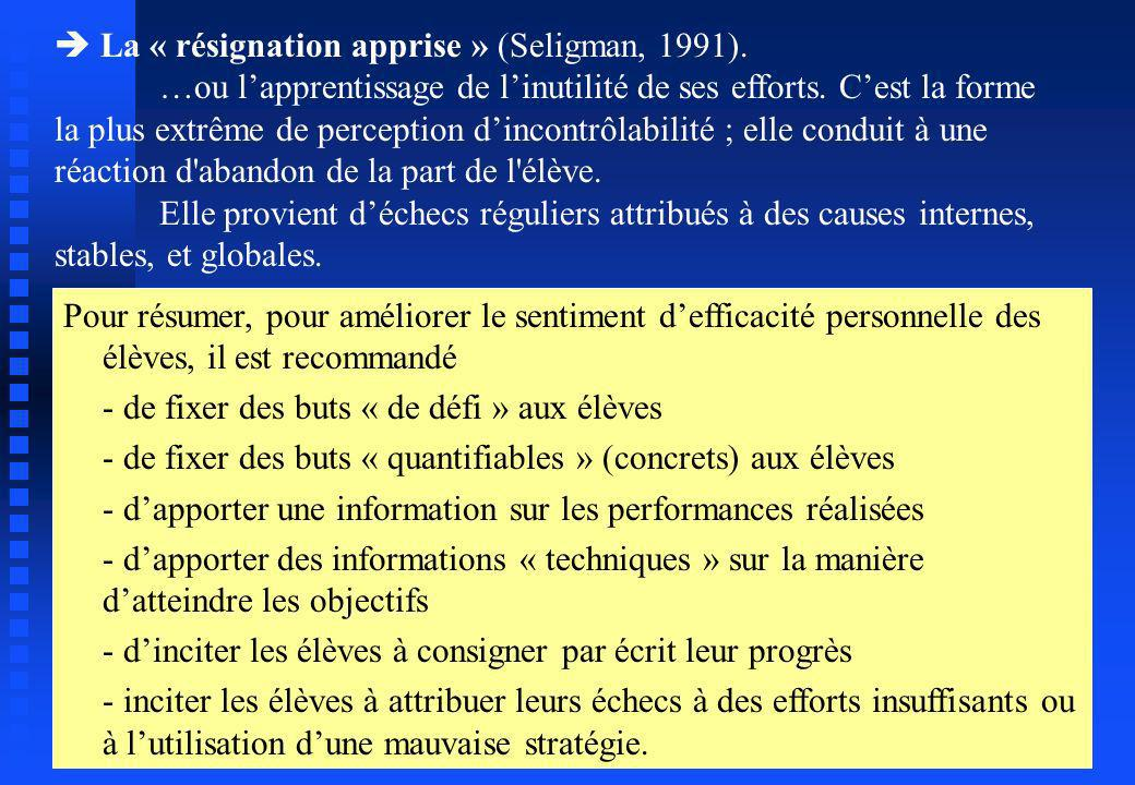  La « résignation apprise » (Seligman, 1991).