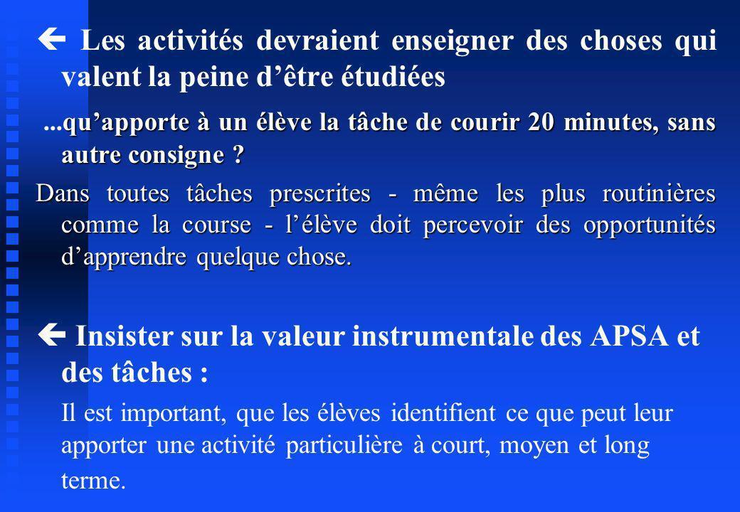  Insister sur la valeur instrumentale des APSA et des tâches :
