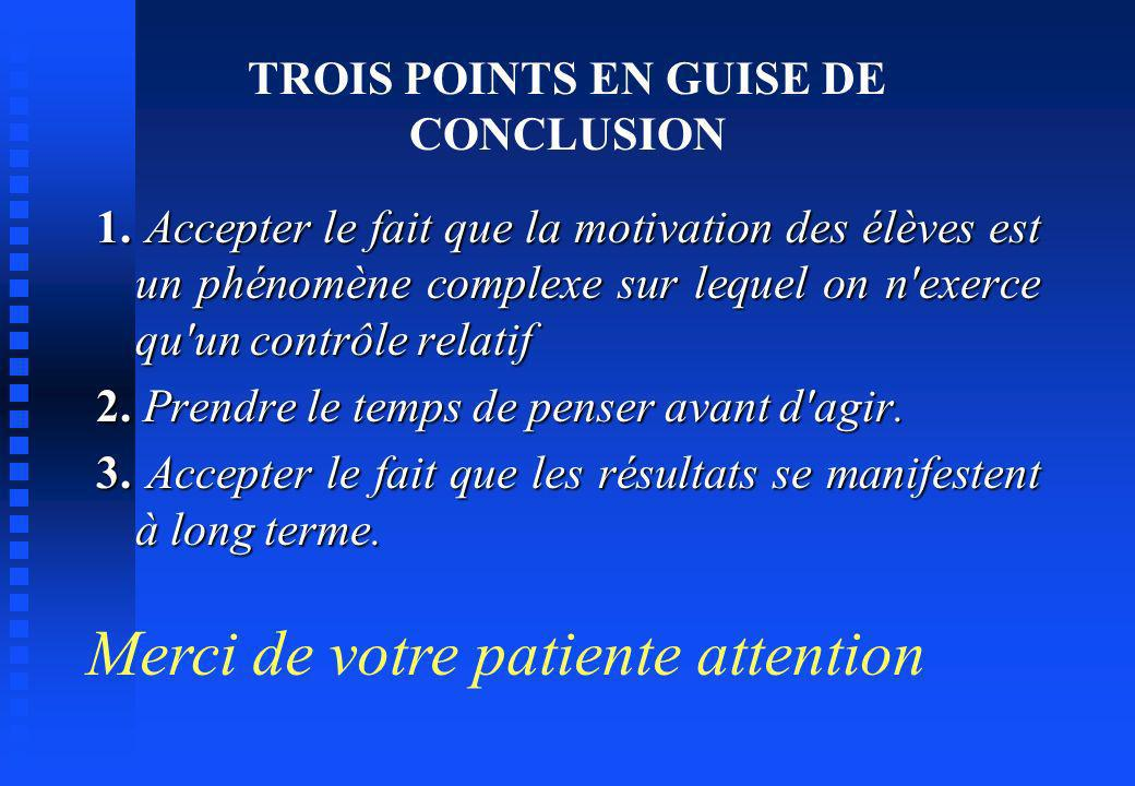 TROIS POINTS EN GUISE DE CONCLUSION