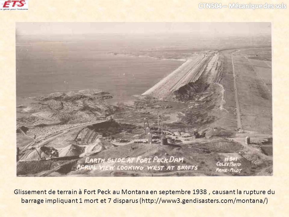 Glissement de terrain à Fort Peck au Montana en septembre 1938 , causant la rupture du barrage impliquant 1 mort et 7 disparus (http://www3.gendisasters.com/montana/)
