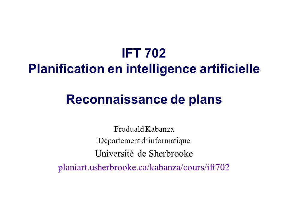 IFT 702 Planification en intelligence artificielle Reconnaissance de plans