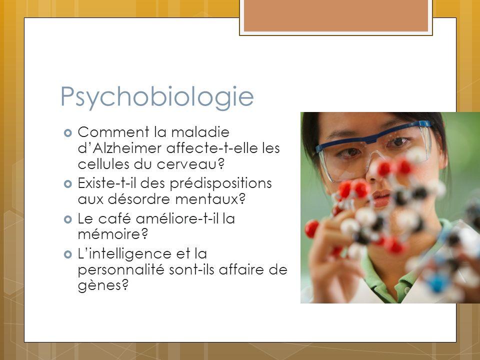 Psychobiologie Comment la maladie d'Alzheimer affecte-t-elle les cellules du cerveau Existe-t-il des prédispositions aux désordre mentaux