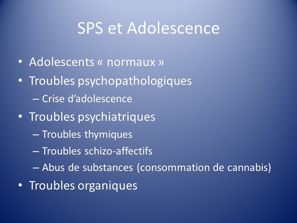 SPS et Adolescence Adolescents « normaux »