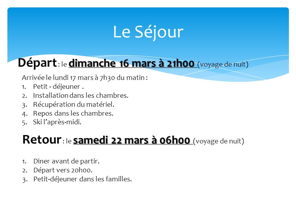 Le Séjour Départ : le dimanche 16 mars à 21h00 (voyage de nuit)
