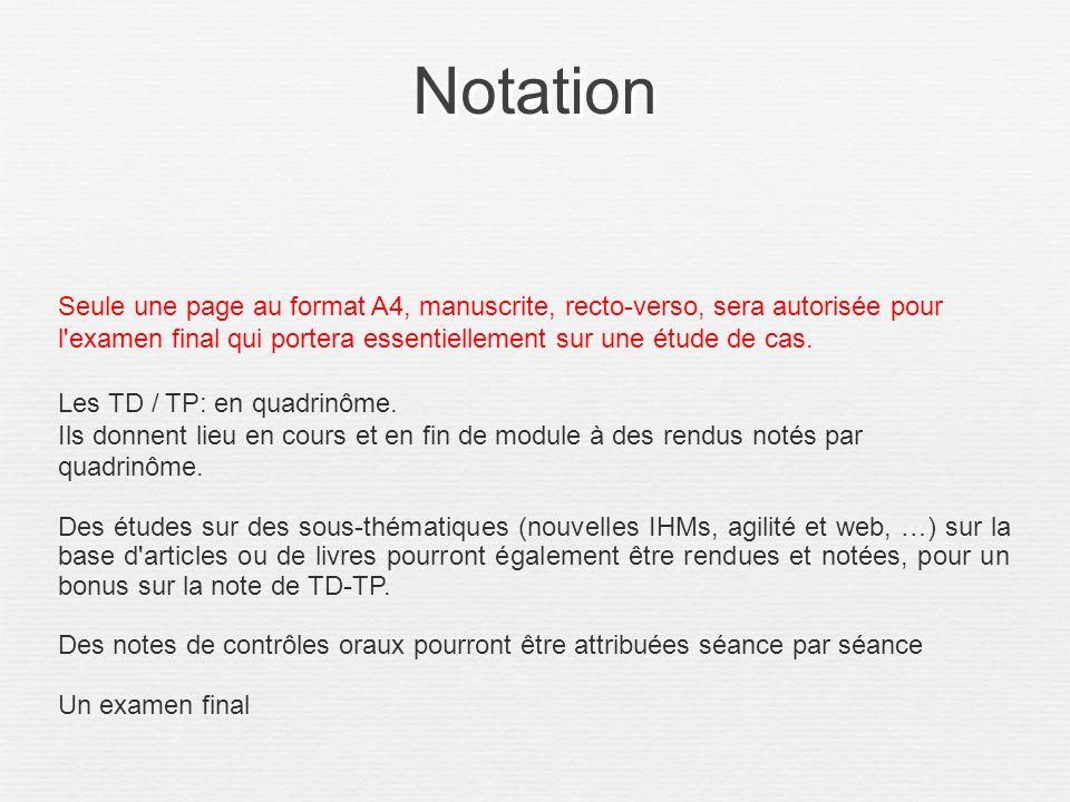 Notation Seule une page au format A4, manuscrite, recto-verso, sera autorisée pour l examen final qui portera essentiellement sur une étude de cas.