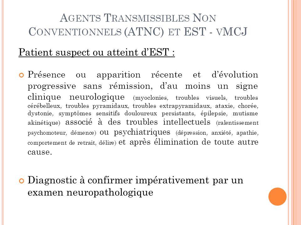Agents Transmissibles Non Conventionnels (ATNC) et EST - vMCJ