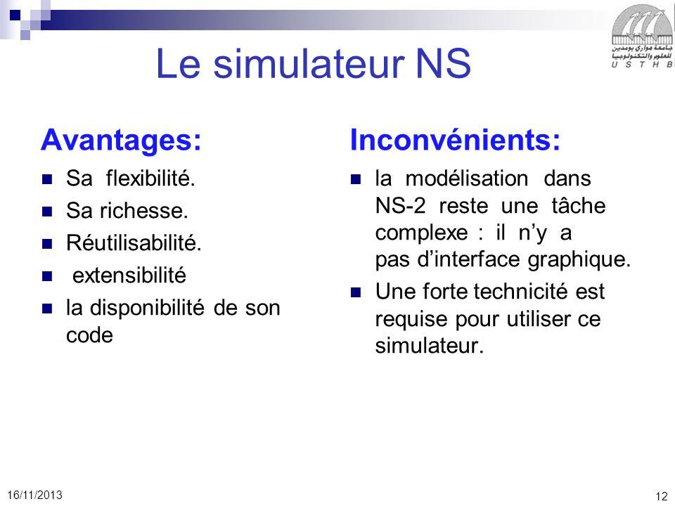 Le simulateur NS Avantages: Inconvénients: Sa flexibilité.