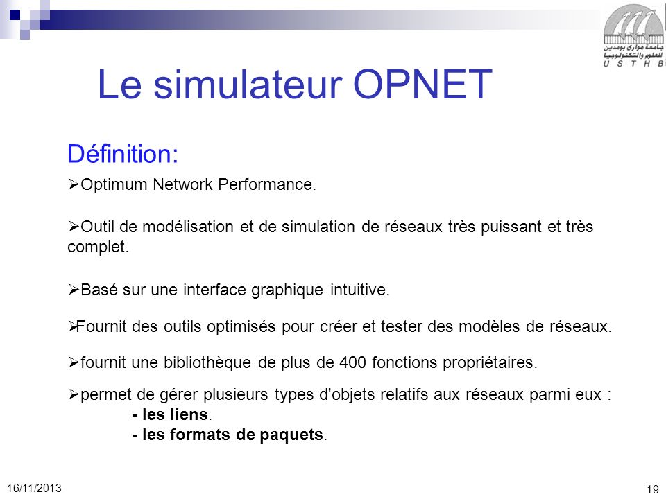 Le simulateur OPNET Définition: Optimum Network Performance.