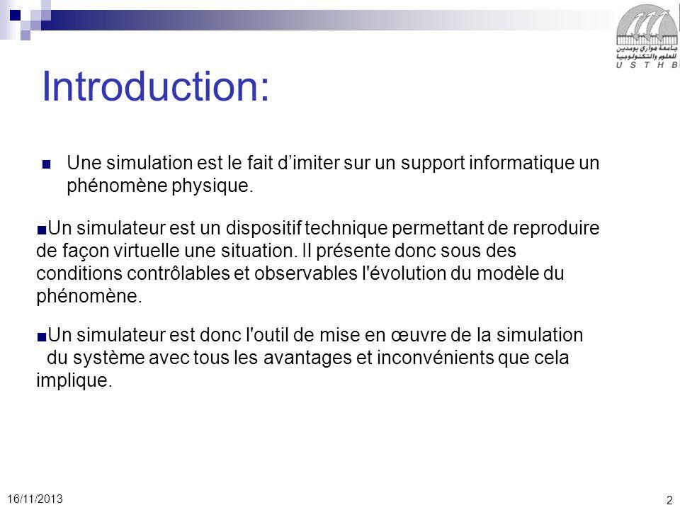 Introduction: Une simulation est le fait d'imiter sur un support informatique un phénomène physique.