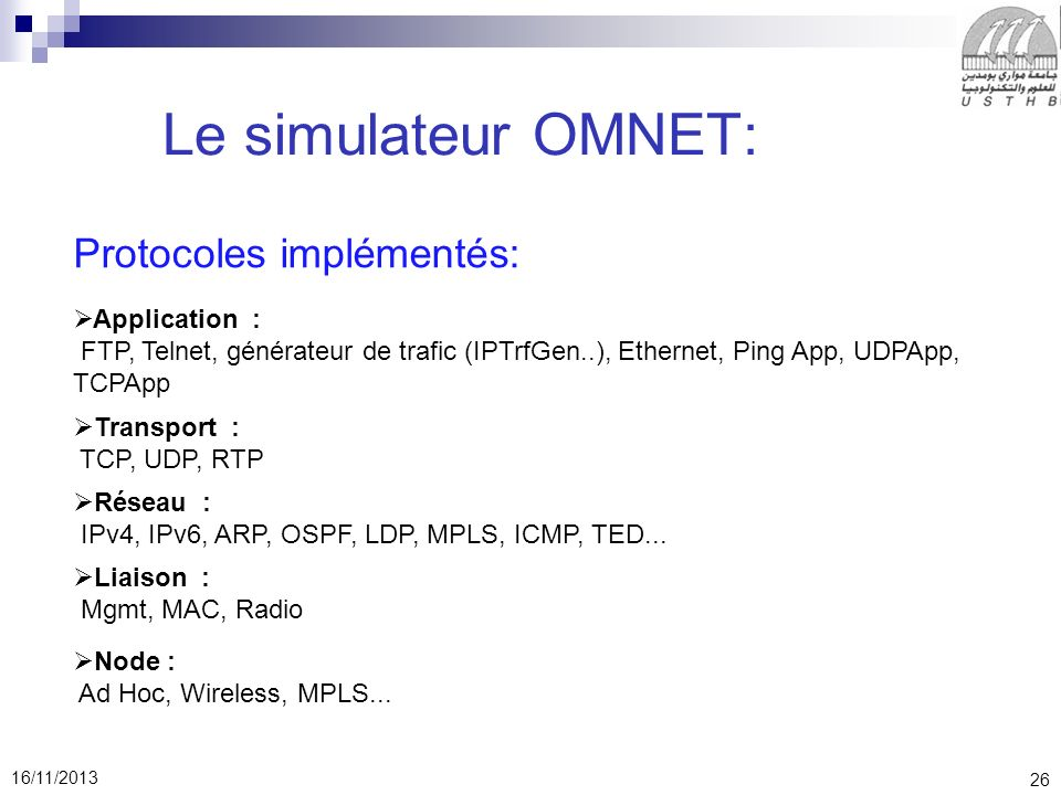 Le simulateur OMNET: Protocoles implémentés: Application :