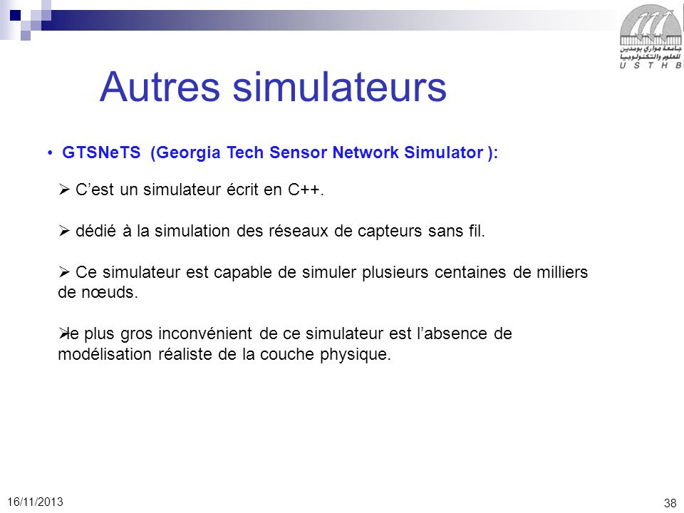 Autres simulateurs GTSNeTS (Georgia Tech Sensor Network Simulator ):