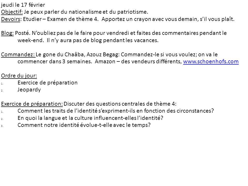 jeudi le 17 février Objectif: Je peux parler du nationalisme et du patriotisme.