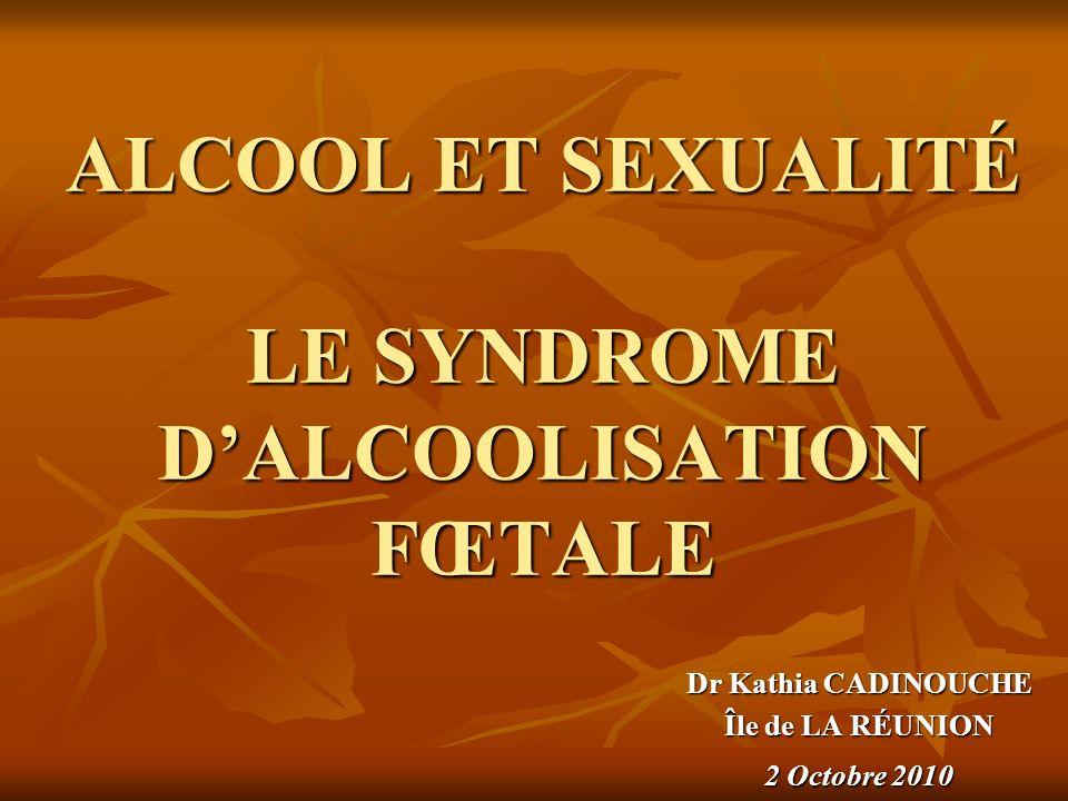 ALCOOL ET SEXUALITÉ LE SYNDROME D'ALCOOLISATION FŒTALE