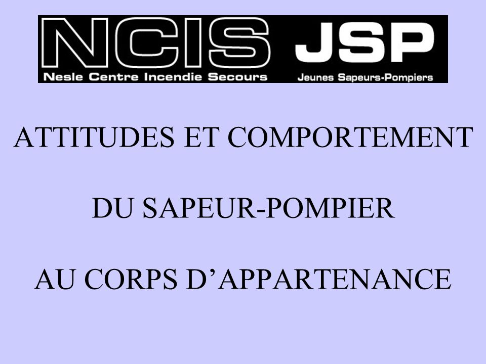 ATTITUDES ET COMPORTEMENT DU SAPEUR-POMPIER AU CORPS D'APPARTENANCE